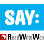SAY RWW ReadWriteWeb acquired by SAY Media