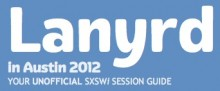 Screen shot 2012 03 06 at 3.52.28 PM 220x91 Lanyrd leverages Twitter to show you which SXSWi panels you should attend