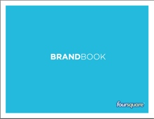 foursquare brandbook There's no 'F' in Foursquare, tweets have a capital 'T': The rules that protect tech company brands