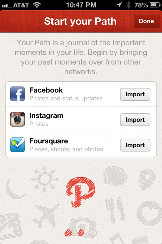 photo 4 520x780 Huge: New Path users can import all their Facebook statuses, Instagram photos and Foursquare check ins