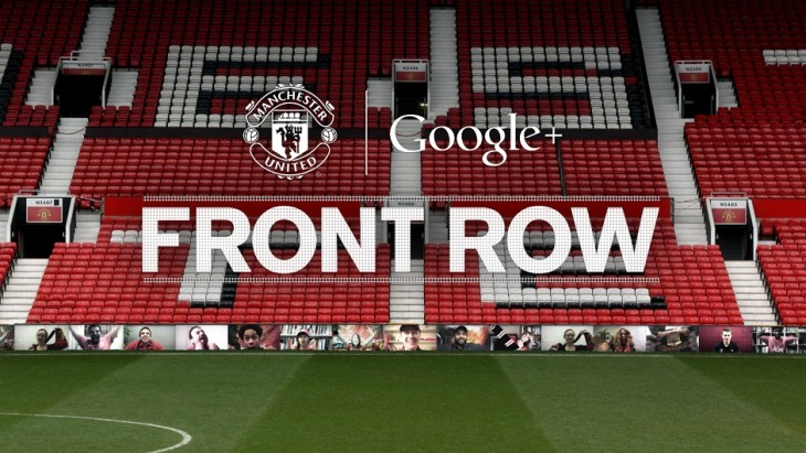 Manchester United and Google Front Row initiative in action credit Manchester United 730x411 Manchester United fans are getting a shot to be at a match via a live Google+ Hangout