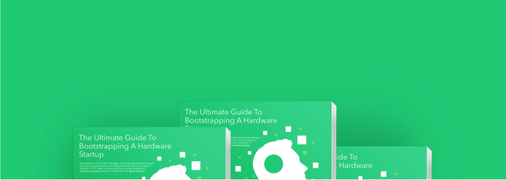 guide to bootstrapping startup 730x260 The ultimate guide to bootstrapping hardware startups