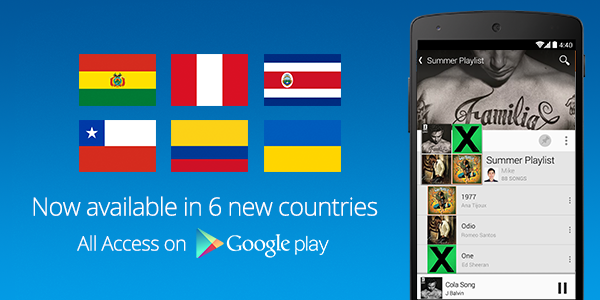 GPlay MusicLaunchCountries v02 r03 1 Google Play Music All Access comes to Bolivia, Chile, Colombia, Costa Rica, Peru and Ukraine