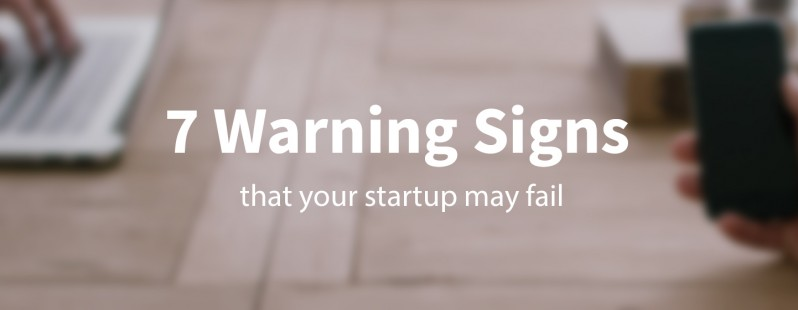 picture of 7 warning signs that your startup's about to fail