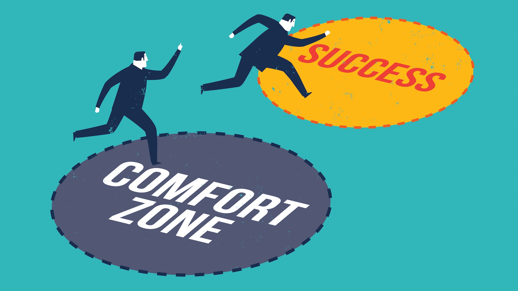 Why leaving your comfort zone can be so rewarding for Comfort zone