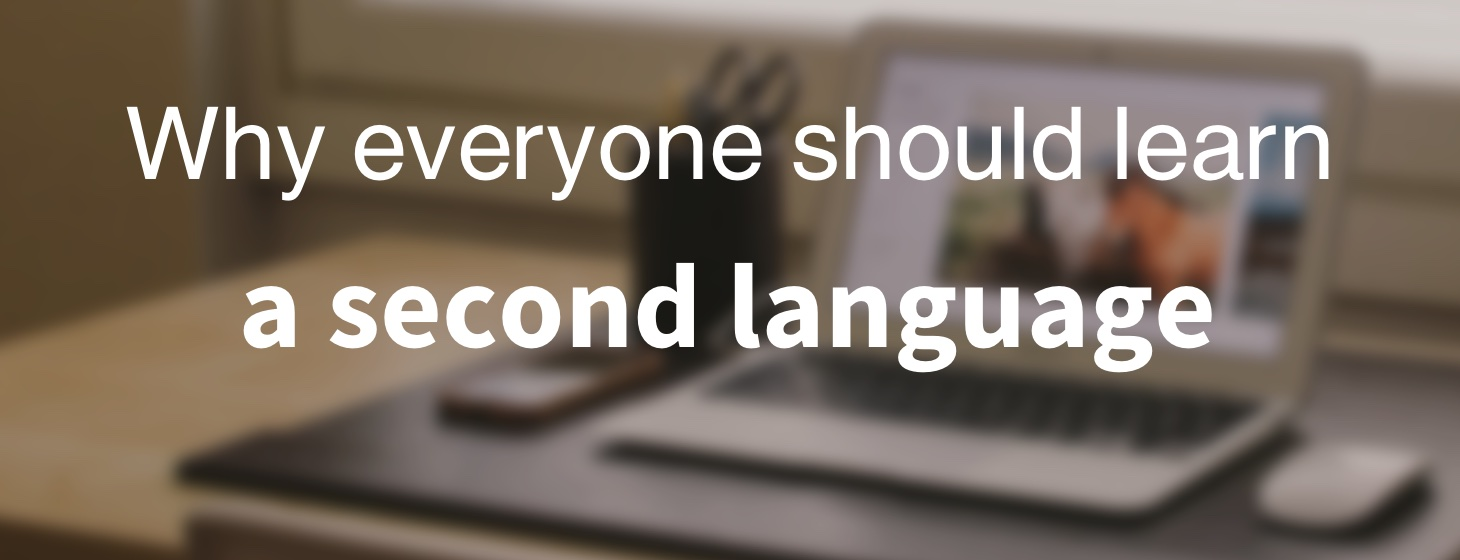 Why learn a second language? | Parenting