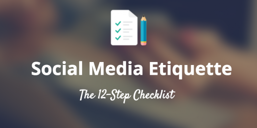 etiquette checklist social media 520x260 The 12 point social media checklist for writing amazing posts